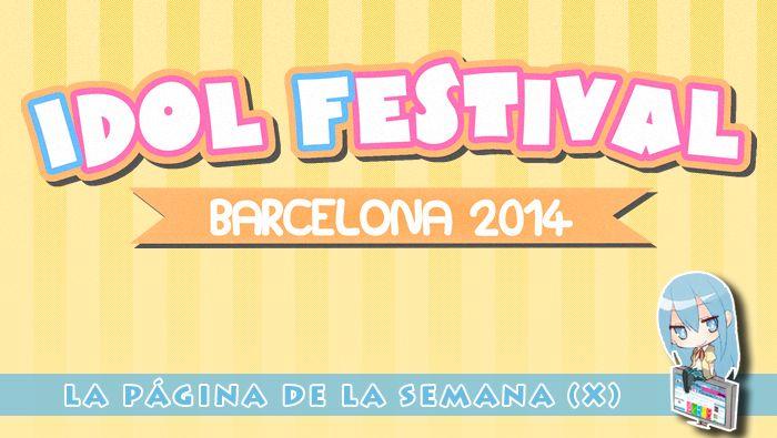 Idol Festival Barcelona – La Página de la Semana (X)