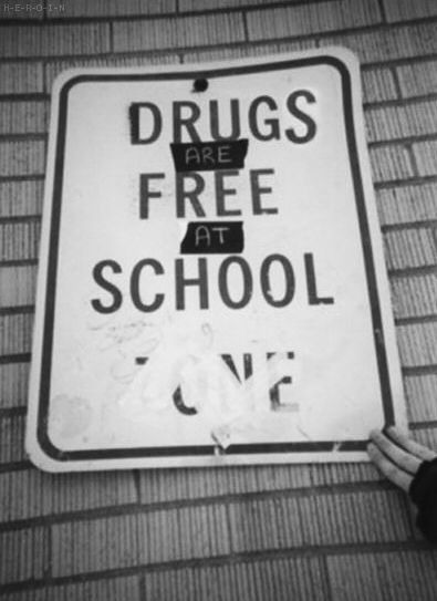 DRUGS are FREE at SCHOOL