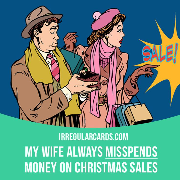 """""""Misspend"""" means """"to spend time or money foolishly or wastefully"""". Example: My wife always misspends money on Christmas sales. Learning English can be fun!   Visit our website: learzing.com #irregularverbs #englishverbs #verbs #english #englishlanguage #learnenglish #studyenglish #language #vocabulary #dictionary #efl #esl #tesl #tefl #toefl #ielts #toeic #easyenglish #funenglish #misspend #spendingtime #spendingmoney"""
