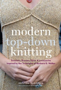Modern Top-Down Knitting...for once I get this whole knit-purl thing down pat!