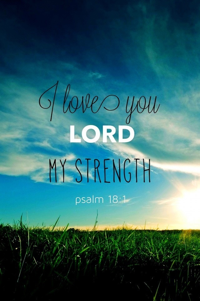 I love you Lord, My Strength Bible verses