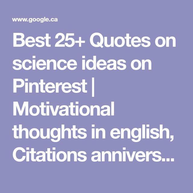 Best 25+ Quotes on science ideas on Pinterest | Motivational thoughts in english, Citations anniversaire de fils and Science quotes