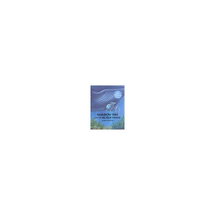 Rainbow Fish and the Big Blue Whale (Hardcover) (Marcus Pfister & J. Alison James)