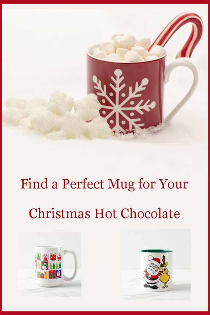Find the perfect mug for your Christmas hot chocolate!