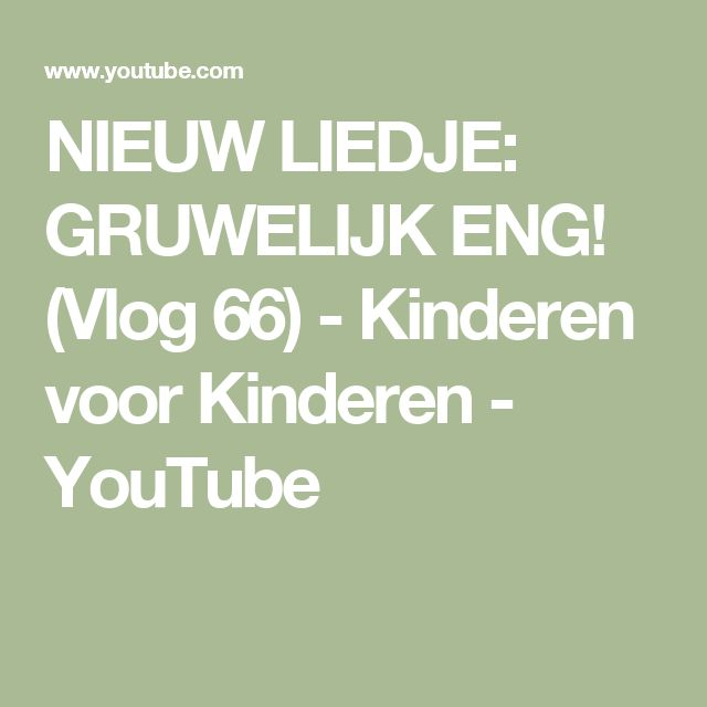 NIEUW LIEDJE: GRUWELIJK ENG! (Vlog 66) - Kinderen voor Kinderen - YouTube