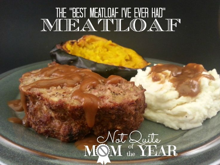 """The Best Meatloaf I've Ever Had"""" Meatloaf 