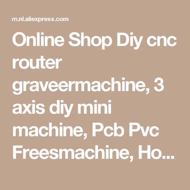 Online Shop Diy cnc router graveermachine, 3 axis diy mini machine, Pcb Pvc Freesmachine, Houtsnijwerk machine, GRBL cnc boor arduino chip| Aliexpress| aliexpress Mobile