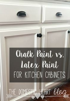 The pros and cons of chalk paint and latex paint when painting kitchen cabinets.