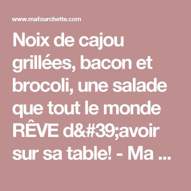 Noix de cajou grillées, bacon et brocoli, une salade que tout le monde RÊVE d'avoir sur sa table! - Ma Fourchette