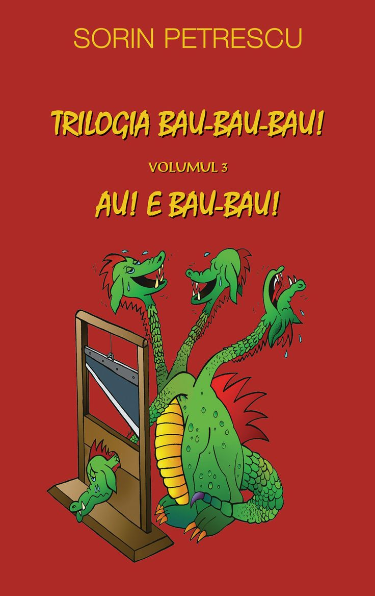 """Carte: """"Trilogia bau-bau-bau"""" Autor: Sorin Petrescu  www.self-publishing.ro"""