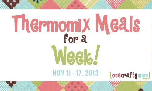 This Week's Thermomix Meal Plan – Nov 11-17, 2013