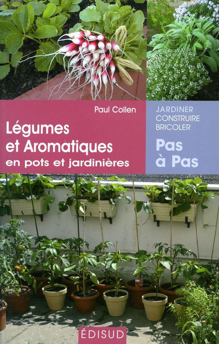 Legumes et aromatiques en pots et jardinieres de Paul Collen (Edisud)