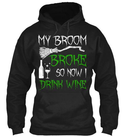 My Broom Broke So Now I Drink Wine Halloween Sweatshirt https://teespring.com/brmbrkwineh-8000?ref=pin_desc
