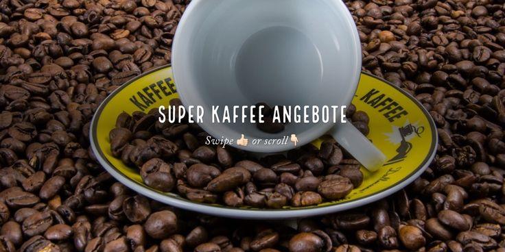 Super Kaffee Angebote