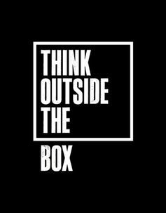 Outsiders are the best kind of thinkers.