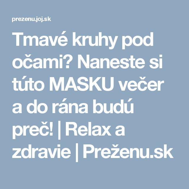 Tmavé kruhy pod očami? Naneste si túto MASKU večer a do rána budú preč! | Relax a zdravie | Preženu.sk