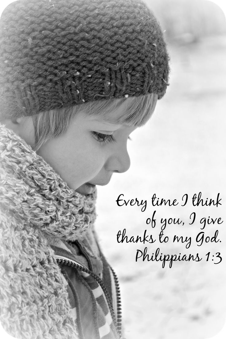 November 1st-Philippians 1:3. I think this verse is so sweet. Paul is talking about the church in Philippi, but I think this verse is universally applicable. What a blessing it would be to thank God every time you thought of someone! :)