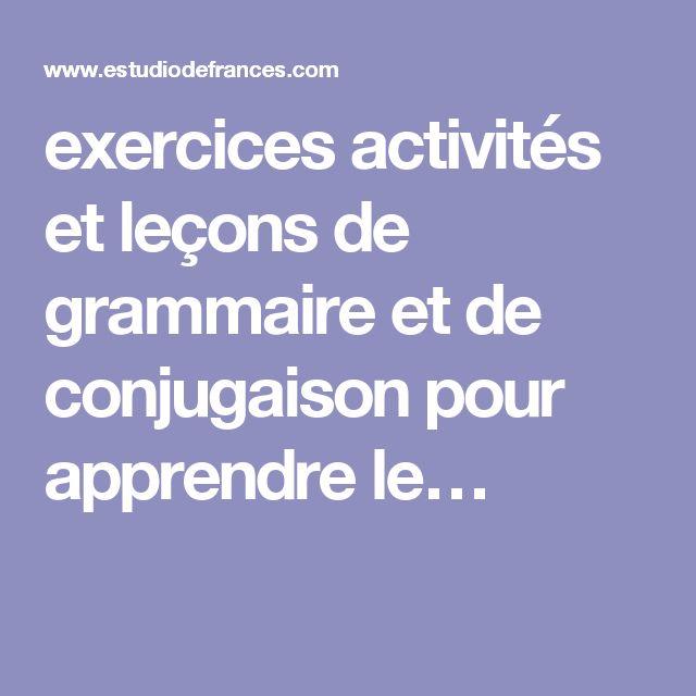 exercices activités et leçons de grammaire et de conjugaison pour apprendre le…