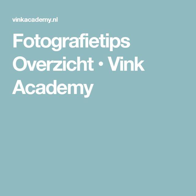 Fotografietips Overzicht • Vink Academy