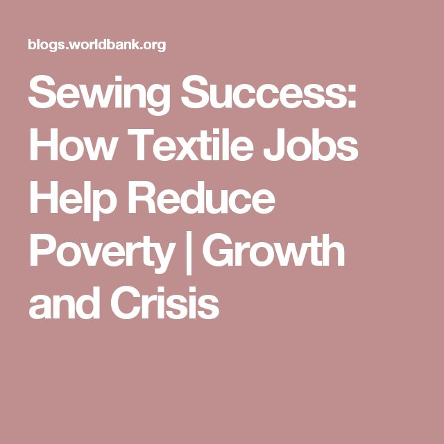 Sewing Success: How Textile Jobs Help Reduce Poverty | Growth and Crisis