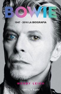 Wendy Leigh - Bowie. 1947-2016 la biografia (2016) » DaSolo Download Gratis