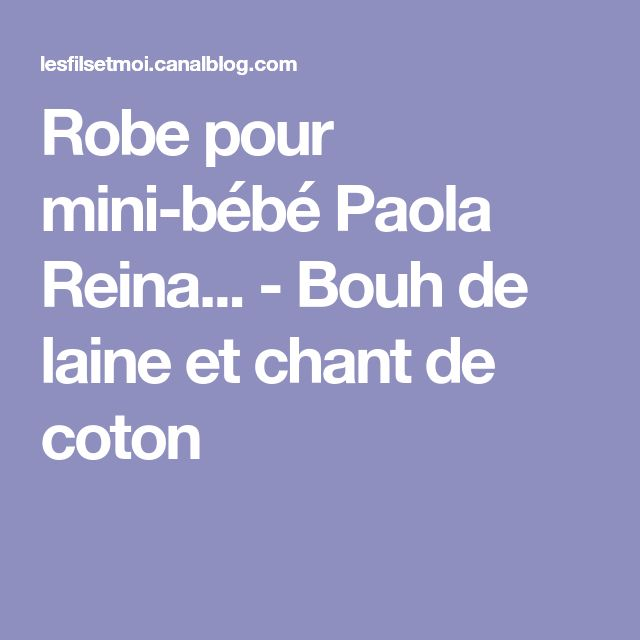 Robe pour mini-bébé Paola Reina... - Bouh de laine et chant de coton