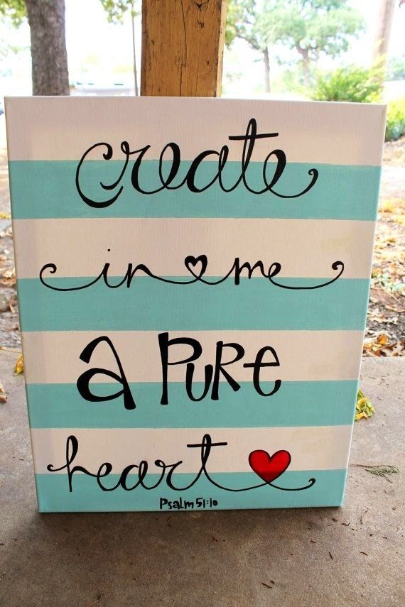 Create in me a pure heart quotes heart faith bible christian scriptures pure