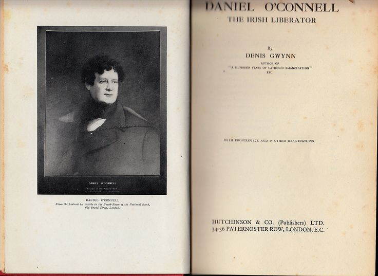 Daniel O'Connell   The Irish Liberator.  By Denis Gwynn  Published by Hutchinson (No date stated) Circa 1936 1st Edition