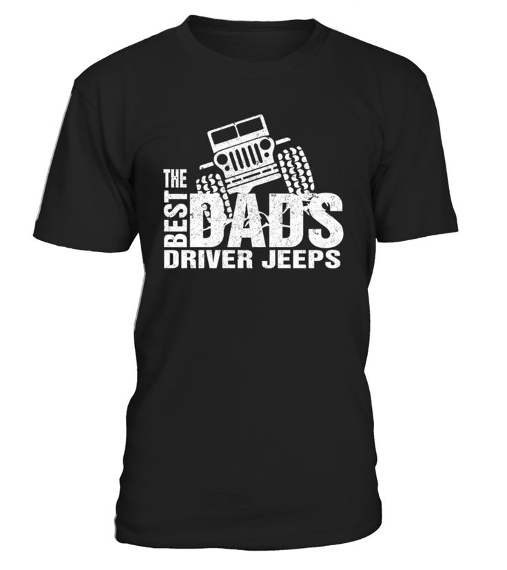 Mens Men's The Best Dads Drive Jeeps Funny True T-Shirt, The Best Dads Drive Jeeps T-shirt. This also makes an awesome father's day gift for your jeep loving dad! Show him you love his car as much as him by giving him this great shirt! This is the perfect shirt for any father who drives a jeep! If you chauffeur your kids around in an awesome jeep, this shirt was made for you! TIP: If you buy 2 or more (hint: make a gift for someone or team up) you'll save quite a lot on s...