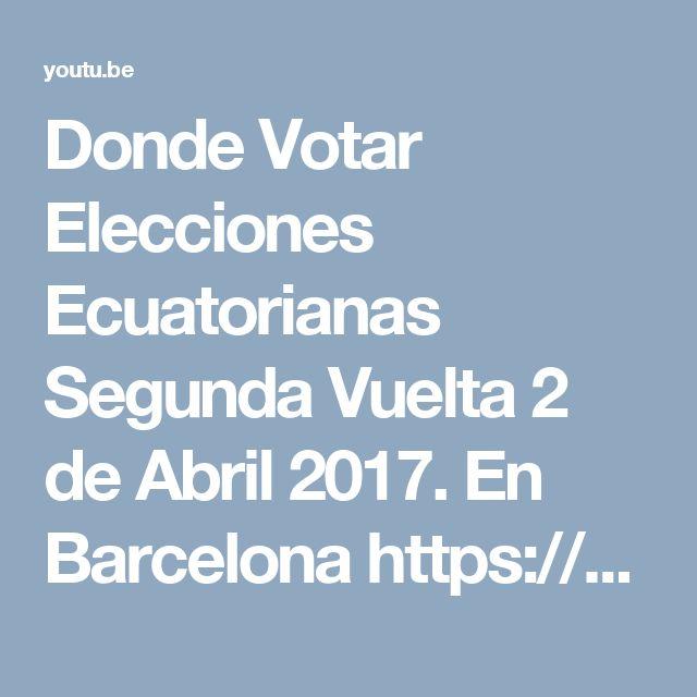 Donde Votar Elecciones Ecuatorianas  Segunda Vuelta 2 de Abril 2017. En Barcelona https://youtu.be/JB7xm35o1EA