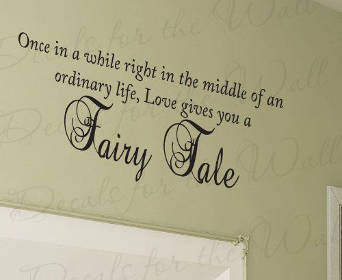 Once in a While Love Gives You a Fairy Tale - Bedroom Family Pictures Marriage Wedding Living Room - Vinyl Wall Decal, Lettering Art Mural Letters Decor, Quote Design Sticker, Saying Decoration by Decals for the Wall, http://www.amazon.com/dp/B0066SVC52/ref=cm_sw_r_pi_dp_5a-asb0ZH4G9R