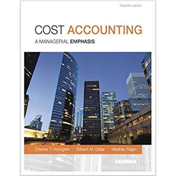 cost accounting a managerial emphasis horngren 13th edition solutions manual Cost accounting 14th solutions his textbook, cost accounting: a managerial emphasis, is now in its 14th editionit is just one of several of his books that have molded the education of generations of accounting students worldwide.