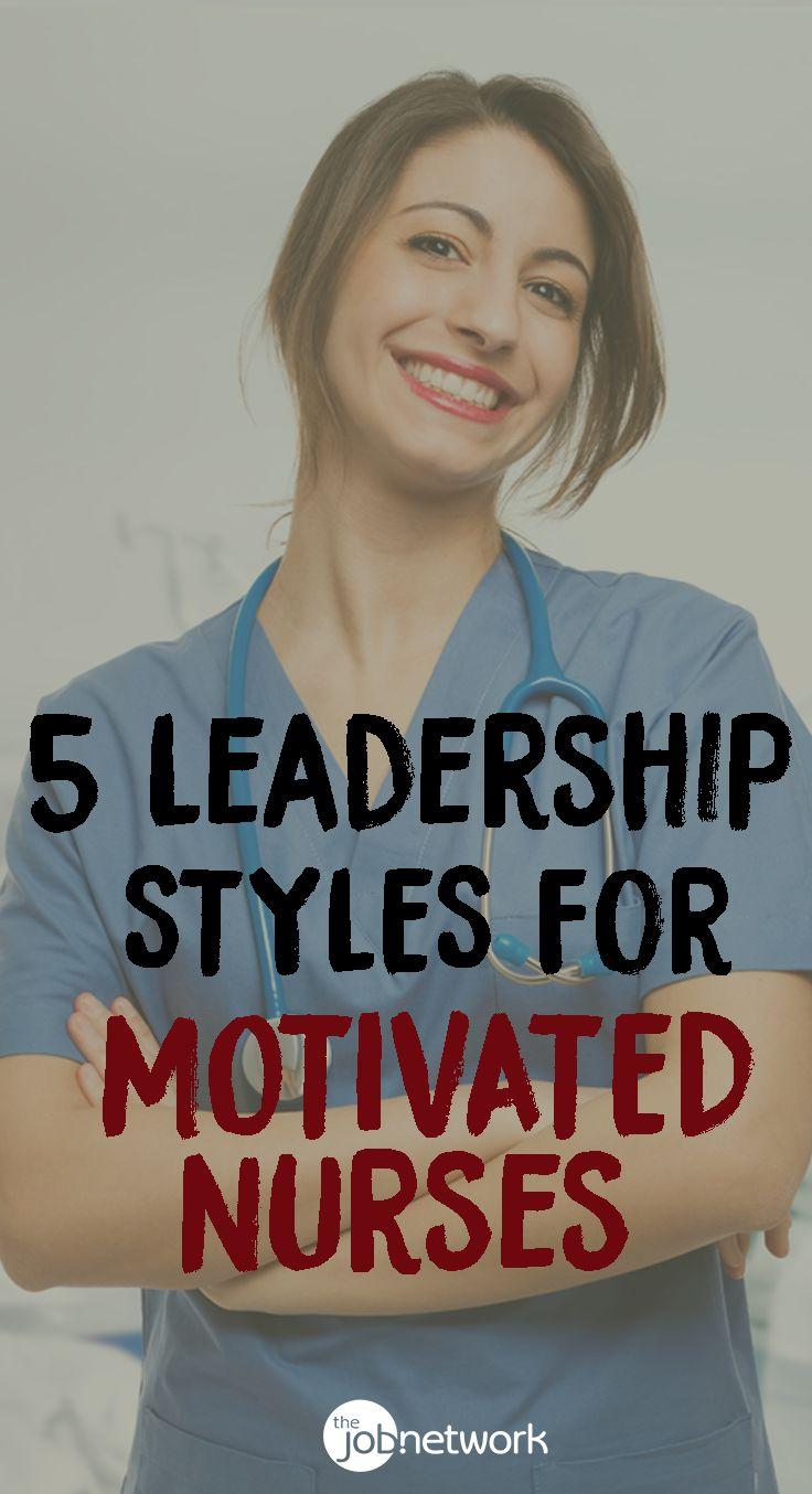 leadership styles in professional nursing Nurse practitioner, leadership, assessment  vitae and professional portfolio for assessment  and furlong (2006) propose nursing leadership.