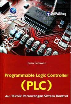 Programmable Logic Controller (PLC) dan Teknik Perancangan Sistem Kontrol