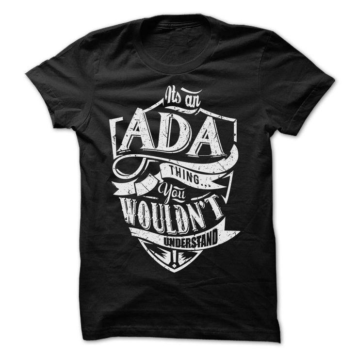 TeeForAda - Ada Thing ᑐ - Cool Ada Name Shirt !!!TeeForAda - Ada Thing - Cool Ada Name Shirt !!! If you are Ada or loves one. Then this shirt is for you. Cheers !!!TeeForAda Ada