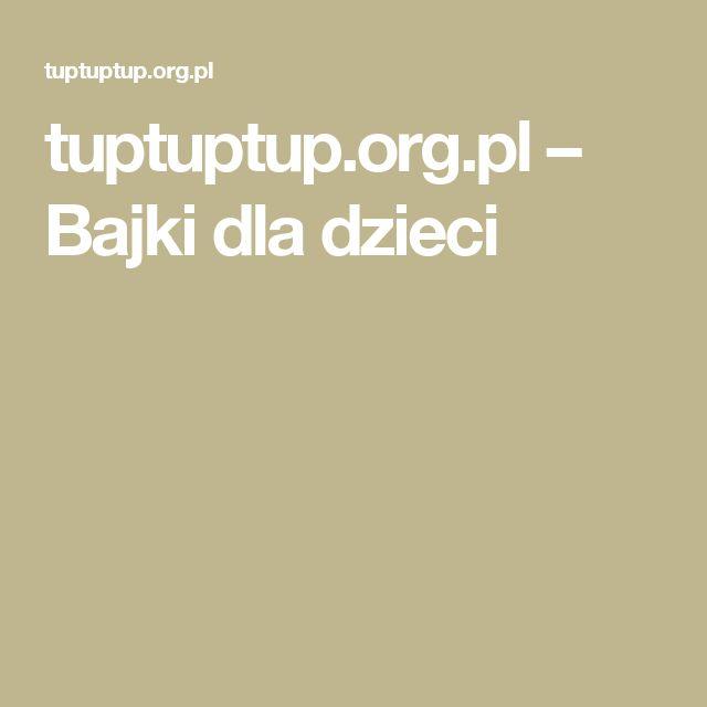 tuptuptup.org.pl – Bajki dla dzieci