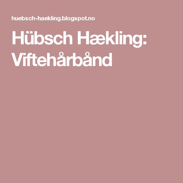 Hübsch Hækling: Viftehårbånd