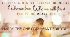 There's a big difference between: who we love, who we we settle for & who we're meant for. Marry the one God meant for you. #cdff #onlinedating #christianinspiration #christianquotes
