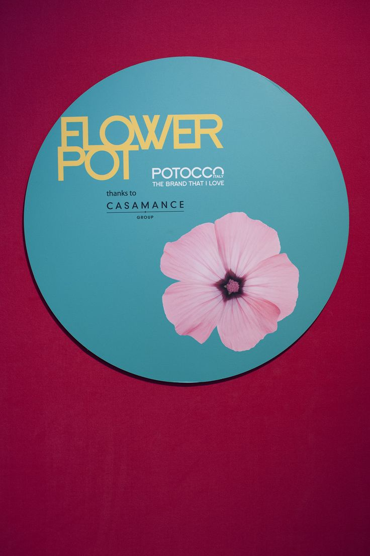 FLOWER POT | Potocco Event @ Big Apple - thanks to CasaMance Group