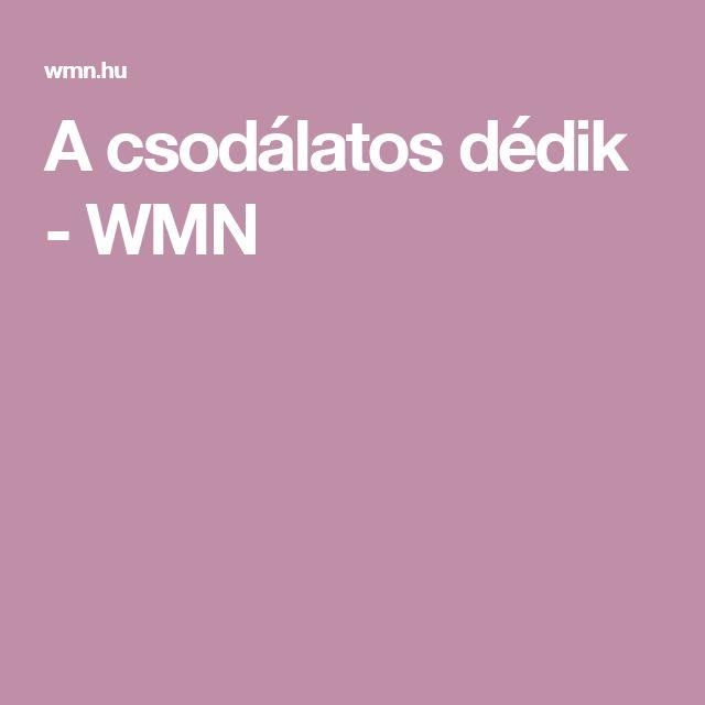 A csodálatos dédik - WMN