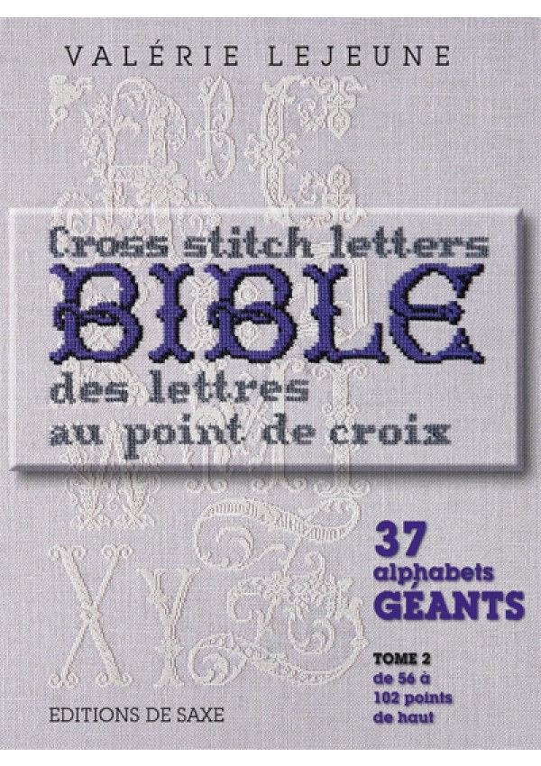 Bible des lettres au point de croix broderie editions - Edition de saxe ...