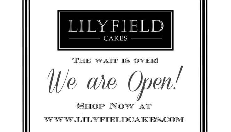 We are OPEN! Order your Lilyfield Cake now at www.lilyfieldcakes.com #open #grandopening #order #shop #shopnow #lilyfield #cakes #gifts #idea #uniquegift #mothersday