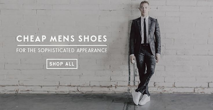 Cheap Mens Shoes for the sophisticated appearance