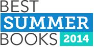 Publisher's Weekly announces the best summer books of 2014! (You can even see previous summers' best books, too.)