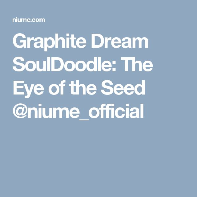 Graphite Dream SoulDoodle: The Eye of the Seed @niume_official
