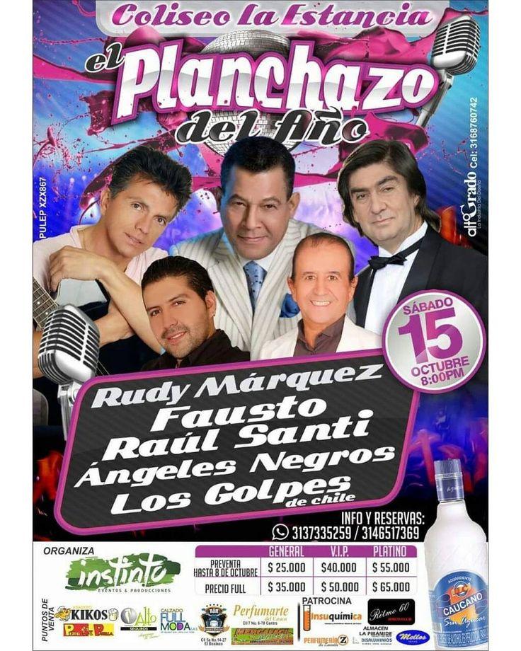 El 15 de octubre es el Planchanzo del Año en #Popayán con:  Rudy Marquez Fausto Raúl Santi Ángeles Negros Los Golpes de Chile  Información y reservas al  313 733 5259 314 651 73 69
