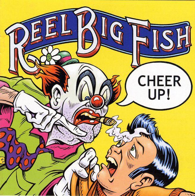 [Image: Reel_Big_Fish-Cheer_Up-Frontal.jpg]
