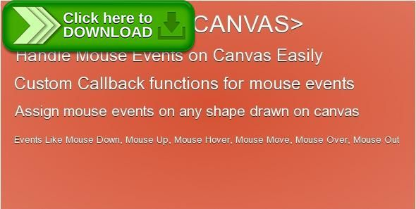 [ThemeForest]Free nulled download Easy HTML5 Canvas Mouse Event Handler from http://zippyfile.download/f.php?id=42378 Tags: ecommerce, canvas, canvas events, events, handler, html5, mouse events, mouse handler