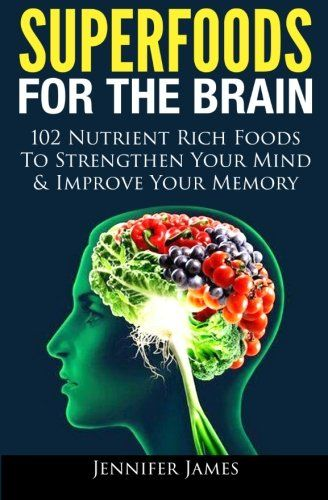 253 best brain memory images on pinterest brain memory brain superfoods for the brain 102 nutrient rich foods to strengthen your mind improve your fandeluxe PDF