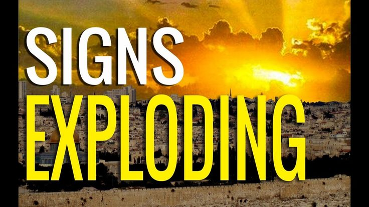 Signs Exploding In Last Days